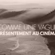 Comme une vague – Documentaire